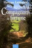 Philippe Lemaire - Compagnons de fortune.