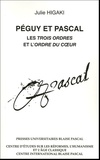 Julie Higaki - Péguy et Pascal - Les Trois ordres et l'Ordre du coeur.