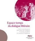 Jean-Pierre De Giorgio et Françoise Laurent - Espace-temps du dialogue littéraire.
