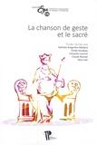Nathalie Bragantini-Maillard et Emilie Goudeau - La chanson de geste et le sacré - Actes du Xe colloque international de la Section française de la société Rencesvals (Clermont-Ferrand, 18-20 octobre 2017).