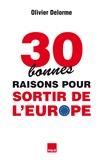 Olivier Delorme - 30 bonnes raisons pour sortir de l'Europe.
