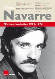 Yves Navarre - Oeuvres complètes 1971-1974.