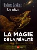 Richard Dawkins et Dave McKean - La magie de la réalité - Comment la science explique le monde et ses mystères.