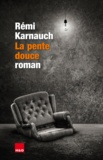 Rémi Karnauch - La pente douce.