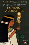La divine adoratrice / Christian Jacq | Jacq, Christian (1947-....)