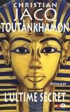 Toutânkhamon : l'ultime secret / Christian Jacq   Jacq, Christian (1947-....)