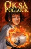 Cendrine Wolf et Anne Plichota - Oksa Pollock  : Coffret 3 volumes - Tome 1 : L'Inespérée ; La forêt des égarés ; Le coeur des deux mondes.