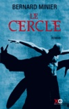 Le cercle : thriller / Bernard Minier | Minier, Bernard (1960-....). Auteur