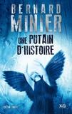 Une putain d'histoire : roman / Bernard Minier | Minier, Bernard (1960-....). Auteur