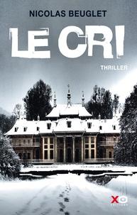 Nicolas Beuglet - Le Cri.