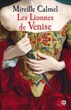 Mireille Calmel - Les Lionnes de Venise Tome 1 : .