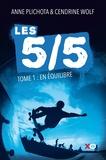 5/5 t1 (Les) : En équilibre.   Plichota, Anne (1968-....). Auteur