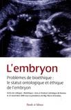 Pierre d' Ornellas - L'Embryon - Problèmes de bioéthique : le statut ontologique et éthique de l'embryon.