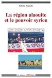 Fabrice Balanche - La région alaouite et le pouvoir syrien.