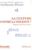 Guillaume Pfister - La culture contre la violence ?.