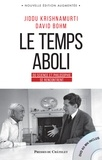 Jiddu Krishnamurti et David Bohm - Le temps aboli - Entretiens. 1 DVD