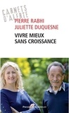Pierre Rabhi et Juliette Duquesne - Vivre mieux sans croissance.