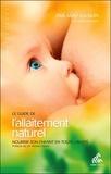 Ina May Gaskin - Le guide de l'allaitement naturel - Nourrir son enfant en toute liberté.