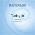 Tigrane Hadengue et David Thomas - Tuning in - L'essentiel en 300 pensées.
