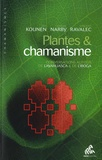 Jan Kounen et Jeremy Narby - Plantes & chamanisme - Conversations autour de l'ayahuasca & de l'iboga.