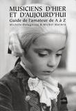 Michèle Delagneau et Michel Marmin - Musiciens d'hier et d'aujourd'hui - Guide de l'amateur de A à Z.