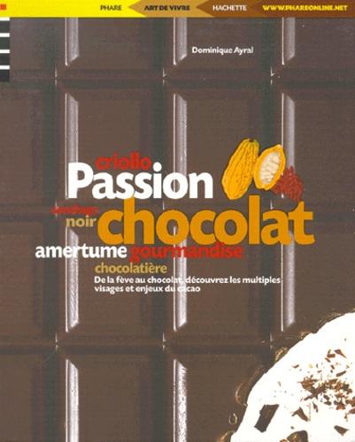 Passion chocolat / Dominique Ayral | AYRAL, Dominique. Auteur