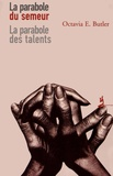 Octavia-E Butler - La parabole du semeur ; La parabole des talents - 2 volumes.