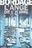 L'ange de l'abîme / Pierre Bordage   Bordage, Pierre (1955-....)