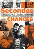 Hélène Seingier et Anaïs Choteau - Secondes chances - Histoires vécues de l'insertion par le travail.