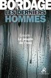 Pierre Bordage - Les derniers hommes.