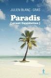 Julien Blanc-Gras - Paradis (avant liquidation).