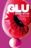 Irvine Welsh - Glu.