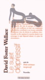 David Foster Wallace - Le sujet dépressif - Suivi de Petits animaux inexpressifs.