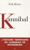 Erik Rémès - Kannibal - Journal d'un anthropophage.