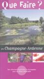 Raphaële Bail - Que faire en Champagne-Ardenne ?.