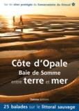 Benoît Lobez et Patrick Triplet - Côte d'Opale - Baie de Somme entre terre et mer - 25 balades sur les sites du Conservatoire du littoral.