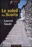 Le soleil des Scorta / Laurent Gaudé | Gaudé, Laurent (1972-....)