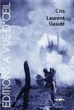 Cris / Laurent Gaudé   Gaudé, Laurent (1972-....)