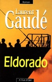 Eldorado / Laurent Gaudé | Gaudé, Laurent (1972-....)