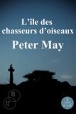 L' île des chasseurs d'oiseaux / Peter May | May, Peter (1951-....)