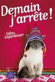 Demain j'arrête ! / Gilles Legardinier | Legardinier, Gilles (1965-....)