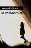 La maladroite / Alexandre Seurat | Seurat, Alexandre (1979-....)