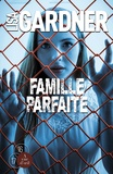 Lisa Gardner - Famille parfaite - 2 volumes.