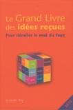 Marie-Laurence Dubray - Le grand livre des idées reçues - Pour démêler le vrai du faux.