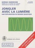 Serge Haroche - Jongler avec la lumière - Une exploration du monde quantique.
