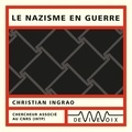 Christian Ingrao - Le nazisme en guerre.