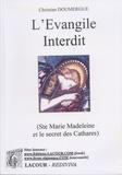 Christian Doumergue - L'Evangile interdit - Enquête sur sainte Marie Madeleine.