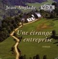 Jean Anglade - Une étrange entreprise. 1 CD audio