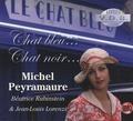 Michel Peyramaure - Chat bleu... Chat noir... - Livre-audio.