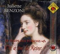 Juliette Benzoni et Muranyi Kovacs - Le temps des poisons  : On a tué la reine !. 1 CD audio MP3